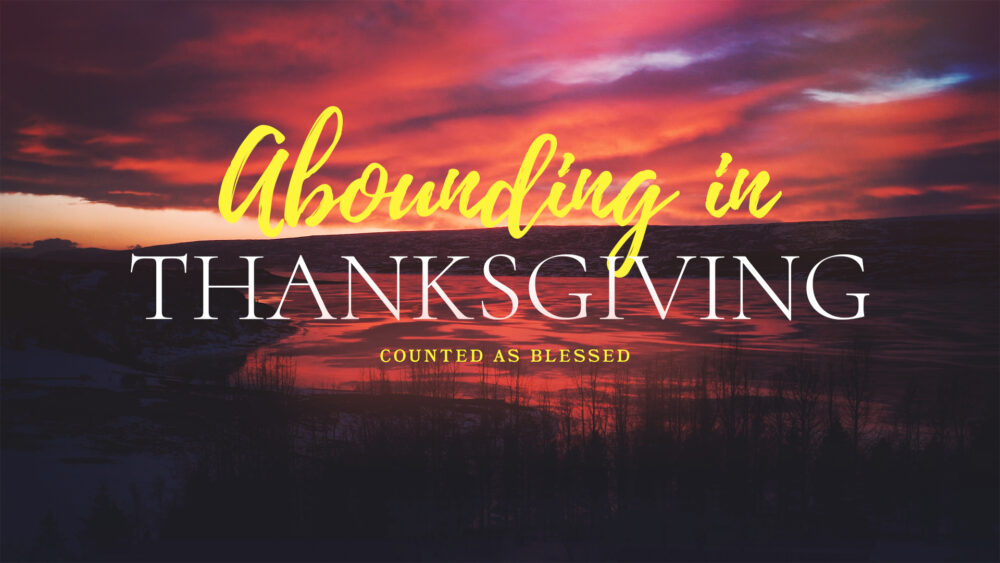 Abounding in Thanksgiving Image